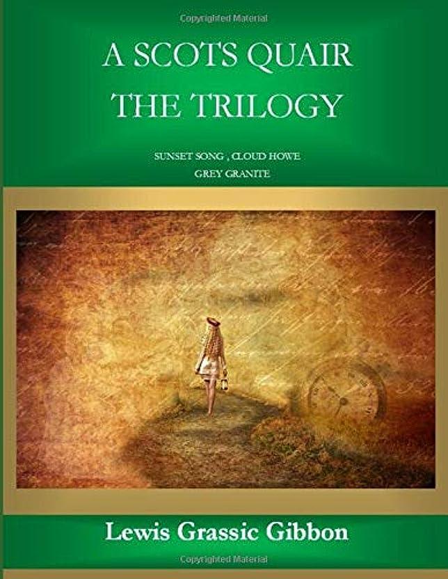 破壊決定軸A Scots Quair: The Complete Trilogy