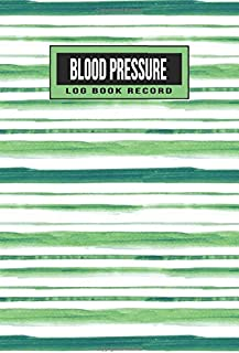 Blood Pressure Log Book Record: 2 year 104 Weeks of Daily Readings | 4 Readings a Day with Time, Blood Pressure, Heart Rate, Weight & Comment Notes (Green Watercolor Stripes)
