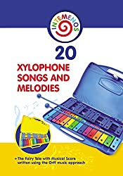 20 Xylophone Songs and Melodies + The Fairy Tale with Musical Score written using the Orff music approach