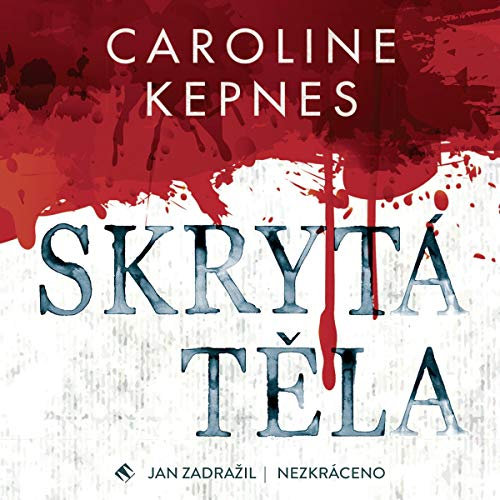 Skrytá těla                   By:                                                                                                                                 Caroline Kepnes                               Narrated by:                                                                                                                                 Jan Zadražil                      Length: 14 hrs and 7 mins     Not rated yet     Overall 0.0