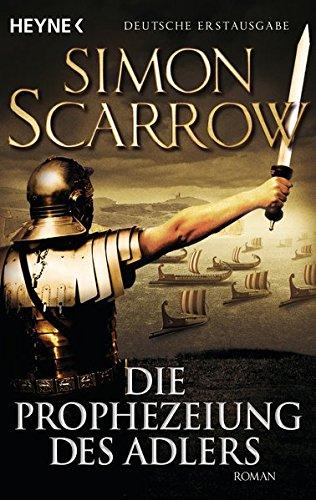 Die Prophezeiung des Adlers: Roman (Rom-Serie, Band 6)