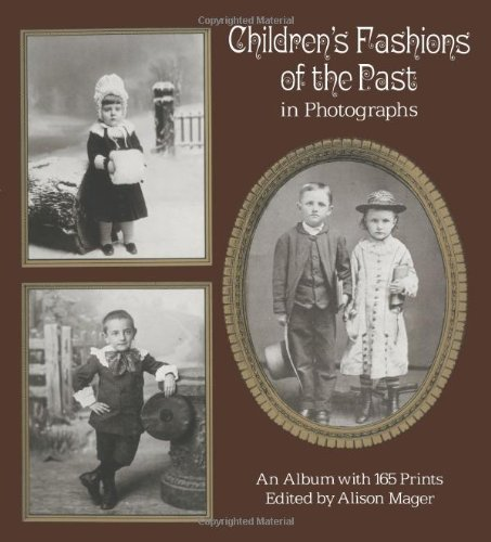 Children's Fashions of the Past in Photographs (Dover photography collections)の詳細を見る