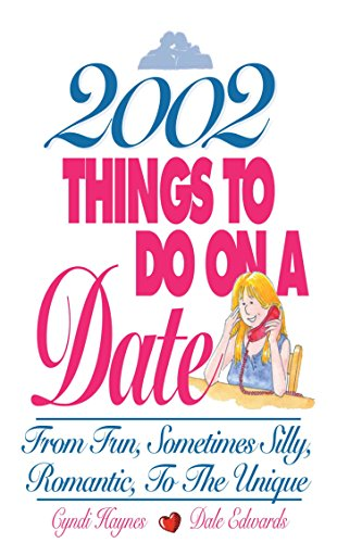 2002 Things To Do On A Date: From Fun, Sometimes Silly, Romantic, to the Unique (English Edition)