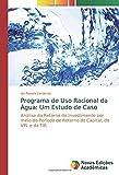 Programa de Uso Racional da Água: Um Estudo de Caso: Análise do Retorno do Investimento por meio do Período de Retorno do Capital, do VPL e da TIR