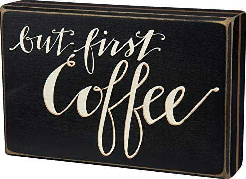 Primitives by Kathy But First Coffee Home Décor Sign