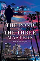 The Pond and The Three Masters