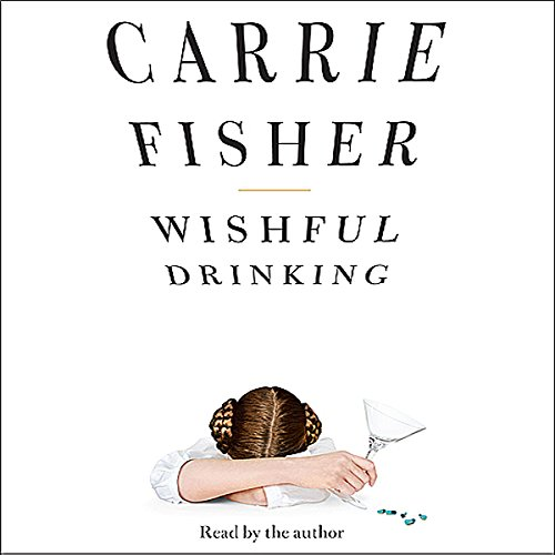 Wishful Drinking                   By:                                                                                                                                 Carrie Fisher                               Narrated by:                                                                                                                                 Carrie Fisher                      Length: 3 hrs and 6 mins     4,075 ratings     Overall 4.5