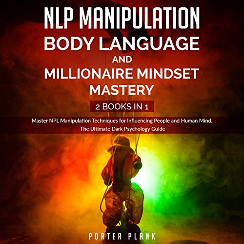 NLP Manipulation, Body Language, and Millionaire Mindset Mastery: 2 Books in 1 cover art