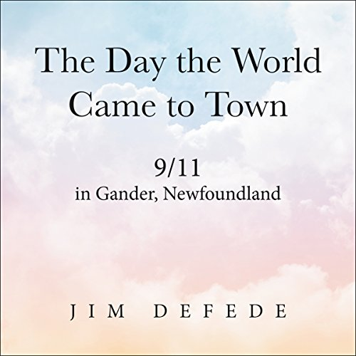 The Day the World Came to Town cover art