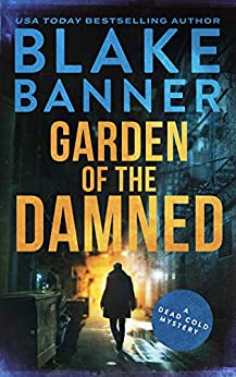 Garden of the Damned (A Dead Cold Mystery Book 3) by [Blake Banner]