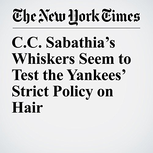 C.C. Sabathia's Whiskers Seem to Test the Yankees' Strict Policy on Hair copertina