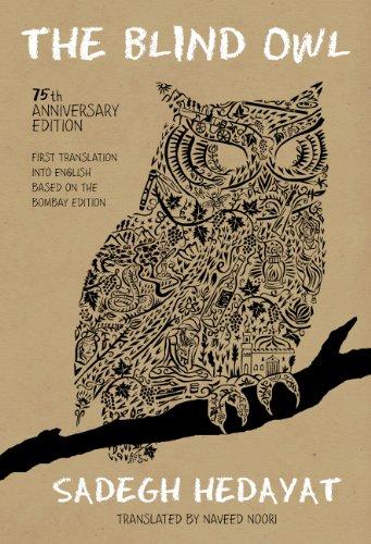 The Blind Owl (Authorized by The Sadegh Hedayat Foundation - First Translation into English Based on the Bombay Edition) (English Edition)