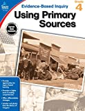 Using Primary Sources, Grade 4 (Evidence-Based Inquiry)