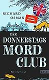 Der Donnerstagsmordclub: Kriminalroman von Richard Osman