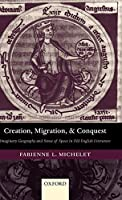 Creation, Migration, And Conquest: Imaginary Geography And Sense of Space in Old English Literature