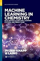 Machine Learning in Chemistry: Data-Driven Algorithms, Learning Systems, and Predictions (ACS Symposium Series)