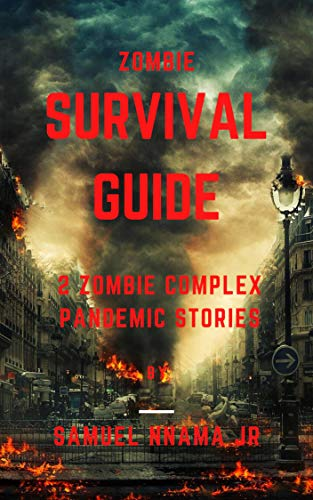 Zombie Survival Guide: 2 Zombie Complex Pandemic Stories (English Edition)