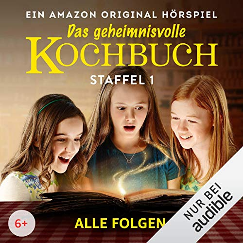 Das geheimnisvolle Kochbuch: Die komplette 1. Staffel: Die komplette 1. Staffel - Ein Amazon Original Hörspiel