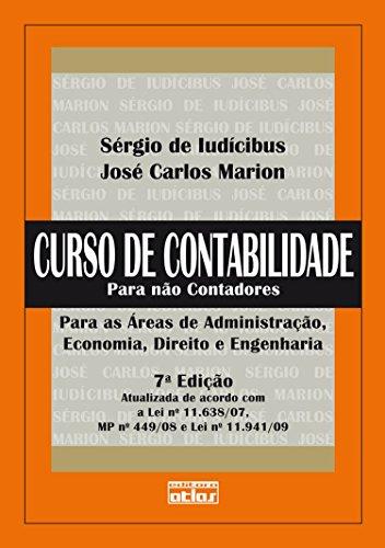 Curso de Contabilidade Para Não Contadores: Para as áreas de Administração, Economia, Direito e Engenharia