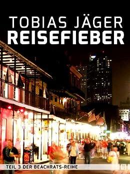 Reisefieber (Beachrats 3) (German Edition) by [Tobias Jäger]