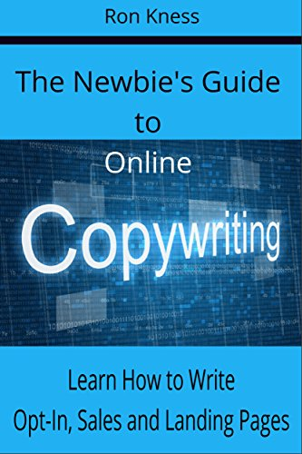 The Newbies Guide to Online Copywriting: Learn How to Write ...