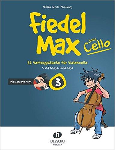 Fiedel-Max goes Cello Band 3: Klavierbegleitung: Klavierbegleitung zu Band 3: 22 Vortragsstücke für Violoncello (1. und 4. Lage, halbe Lage)