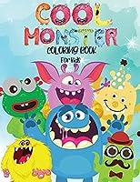 Cool Monster Coloring Book For Kids: Amazing Coloring Book For Kids ICute, Funny and Cool MonstersI My First Big Book of Monsters Coloring Book, Great Gift for Kids Boy & Girl Preschool and Kindergarten