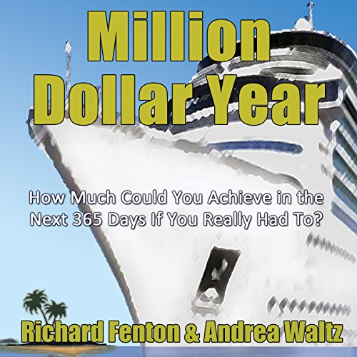 Million Dollar Year                   Written by:                                                                                                                                 Richard Fenton,                                                                                        Andrea Waltz                               Narrated by:                                                                                                                                 Andrea Waltz,                                                                                        Richard Fenton                      Length: 1 hr and 47 mins     2 ratings     Overall 3.0