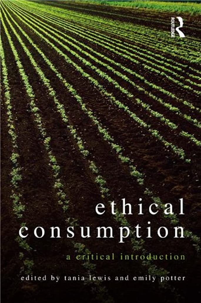 追跡写真を撮る同性愛者Ethical Consumption: A Critical Introduction (English Edition)