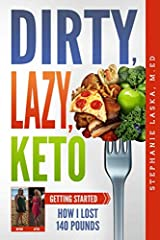 DIRTY, LAZY, KETO: Getting Started: How I Lost 140 Pounds Paperback