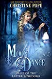 Moon Dance (Tales of the Latter Kingdoms Book 8) (English Edition)