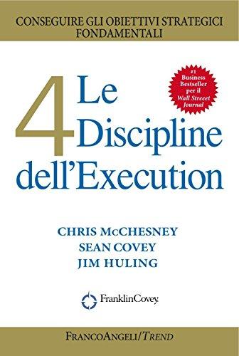 Le 4 discipline dell'Execution. Conseguire gli obiettivi strategici fondamentali