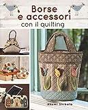 Borse e accessori con il quilting (Cucito, ricamo, tessitura)