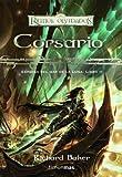 Espadas del Mar de la Luna nº 02/03 Corsario: Espadas del Mar de la Luna. Libro II (Reinos Olvidados)