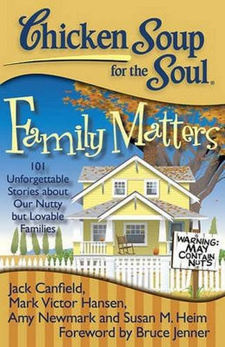 Price comparison product image Chicken Soup for the Soul: Family Matters: 101 Unforgettable Stories about Our Nutty but Lovable Families