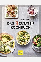 Das 3-Zutaten-Kochbuch Hardcover