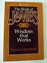 The Book of James: Wisdom That Works by David Allan Hubbard (December 19,1980)