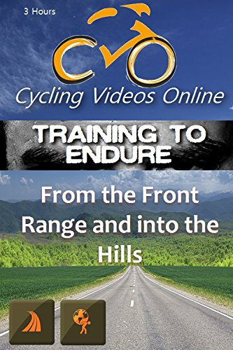Training to Endure! From the Front Range and Into the Hills Cycling Colorado. Indoor Cycling Training / Spinning Fitness and Workout Videos