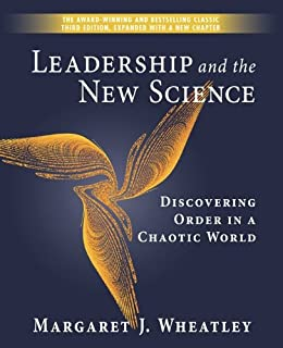 [Margaret J. Wheatley]のLeadership and the New Science: Discovering Order in a Chaotic World (English Edition)
