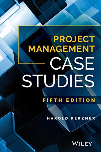 Compare Textbook Prices for Project Management Case Studies 5 Edition ISBN 9781119385974 by Kerzner, Harold