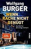 Wenn Rache nicht genügt (Alexander-Gerlach-Reihe 16): Ein Fall für Alexander Gerlach