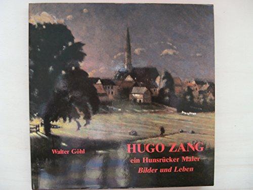 Hugo Zang - Bilder und Leben. Ein Hunsrücker Maler