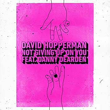 Not Giving Up On You (feat. Danny Dearden)
