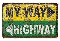 My Way High Way 金属板ブリキ看板警告サイン注意サイン表示パネル情報サイン金属安全サイン