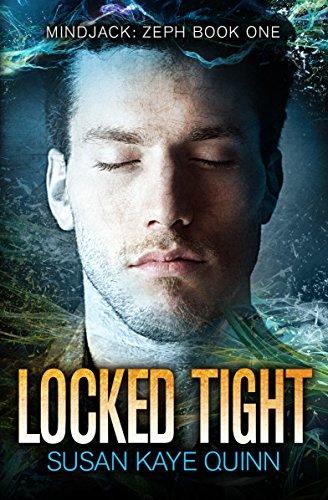 Locked Tight (Mindjack: Zeph Book 1) Kindle Edition by Susan Kaye Quinn  (Author)