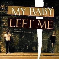 My Baby Left Me