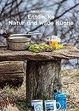 Entdecke Natur und wilde Küche (German Edition)