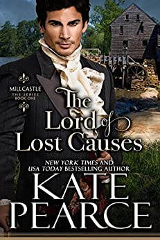 The Lord of Lost Causes (Millcastle Book 1) by [Kate Pearce]