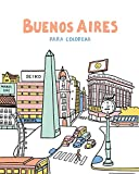 Buenos Aires: para colorear: 2 (Sudamérica Para Colorear)...