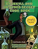 Code Breakers Book (Dr Jekyll and Mr Hyde's Secret Code Book): Help Dr Jekyll find the antidote. Using the map supplied solve the cryptic clues, overcome numerous obstacles, and find the antidote